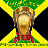I Will Never Change (Extended Version) by Cornell Campbell