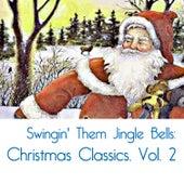 Swingin' Them Jingle Bells: Christmas Classics, Vol. 2 de Various Artists