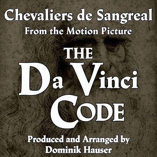 Chevaliers de Sangreal (From 'The Da Vinci Code') by Dominik Hauser