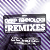 Deep Teknologi: The Remixes de Various Artists