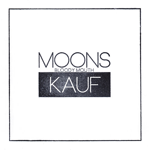 Bloody Mouth (KAUF Remix) by The Moons