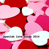 Spanish Love Songs 2014 de Various Artists