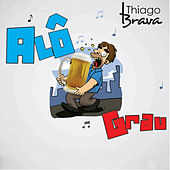 Alô Grau - Single de Thiago Brava