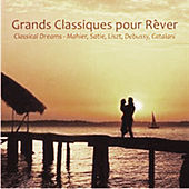 Grands classiques pour rêver - Les plus belles mélodies romantiques by Various Artists