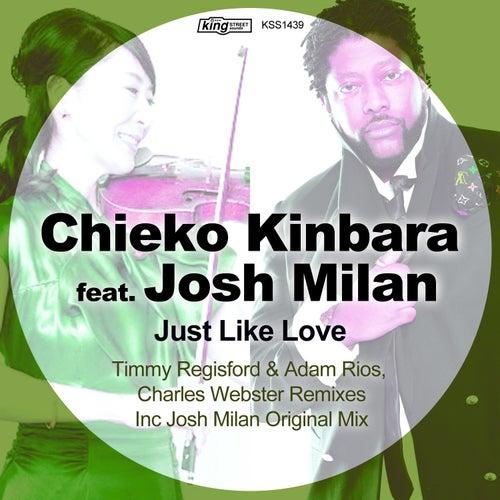Just Like Love (feat. Josh Milan) by Chieko Kinbara