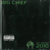 Eat Greedy 2010 by Big Chief