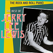 The Rock & Roll Piano. The Best of Jerry Lee Lewis by Various Artists