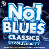 The No.1 Blues Classics Collection - The Very Best Classic Blues Hits from the Greatest Legends (Deluxe Songs Edition) by Various Artists