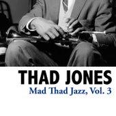 Mad Thad Jazz, Vol. 3 de Thad Jones