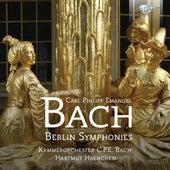 C.P.E. Bach: Berlin Symphonies by Kammerorchester Carl Philipp Emanuel Bach Klaus Kirbach