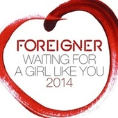 Waiting for a Girl Like You 2014 de Foreigner