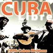 Cuba Libre (100% Cuban Rhythms) di Various Artists
