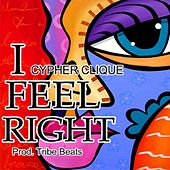 I Feel Right von Cypher Clique