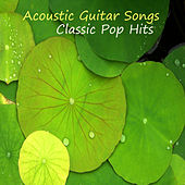 Acoustic Guitar Songs: Classic Pop Hits by The O'Neill Brothers Group