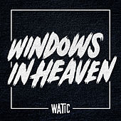 Windows In Heaven - Single von We Are The In Crowd