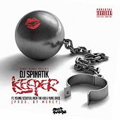 Keeper (feat. Young Scooter, Rich the Kid & Yung Dred) by DJ Spinatik