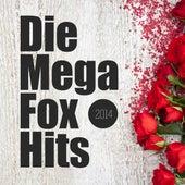 Die Mega Fox Hits 2014 by Various Artists