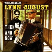 The Legendary Lynn August: Then and Now by Lynn August