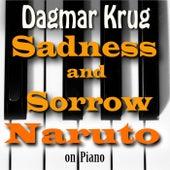 Sadness and Sorrow - Naruto on Piano by Dagmar Krug