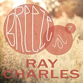 Breeze Vol. 7 von Ray Charles