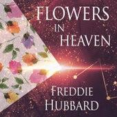 Flowers In Heaven by Freddie Hubbard