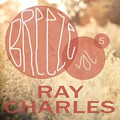 Breeze Vol. 5 by Ray Charles
