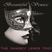 Beautiful Venice by Ramsey Lewis