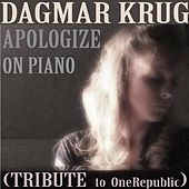 Apologize - on Piano (Tribute To OneRepublic) by Dagmar Krug