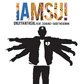 Only That Real by Iamsu!