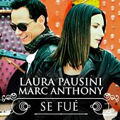 Se Fué (with Marc Anthony 2013) de Laura Pausini