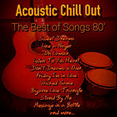 The Best of Songs 80' von Acoustic Chill Out