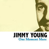 One Moment More de Jimmy Young