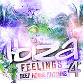 Ibiza Feelings, Vol. 4 - Deep House Rhythms by Various Artists