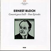Bloch: Concerti grossi - Four Episodes by Various Artists