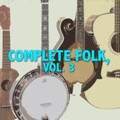 Complete Folk, Vol. 3 de Various Artists