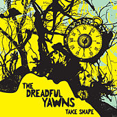 Take Shape by The Dreadful Yawns
