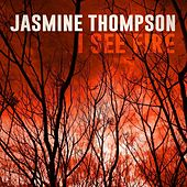 I See Fire by Jasmine Thompson
