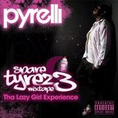 Spare Tyrez 3: Tha Lazy Girl Experience by Pyrelli