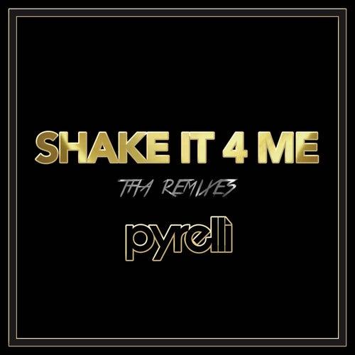 Shake It 4 Me (Tha Remixes) by Pyrelli