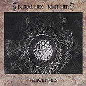 Vedic Hymns by Burial Hex