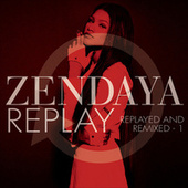 Replay (Replayed and Remixed - 1) fra Zendaya