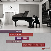 You Should Be So Lucky von Benmont Tench