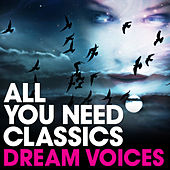 All You Need Classics: Dream Voices by Various Artists