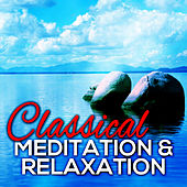 Classical Meditation & Relaxation de Various Artists