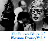 The Ethereal Voice of Blossom Dearie, Vol. 3 by Blossom Dearie