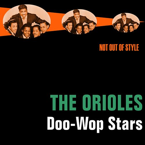 Doo-Wop Stars by The Orioles