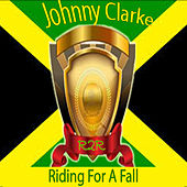 Riding for a Fall by Johnny Clarke
