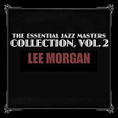 The Essential Jazz Masters Collection, Vol. 2 by Lee Morgan