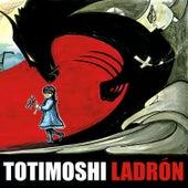 Ladron de Totimoshi