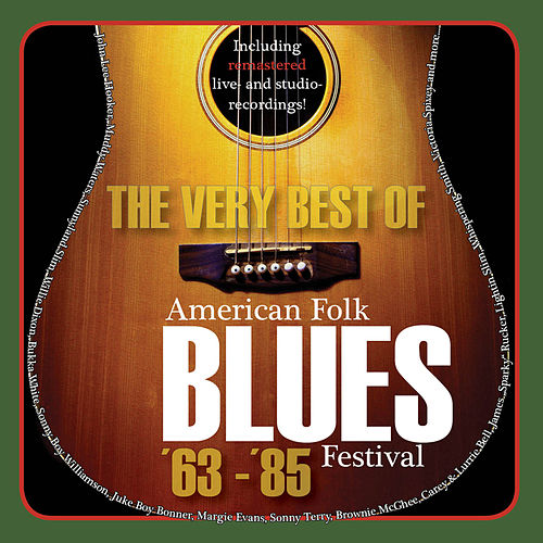 The Very Best of American Folk Blues Festival '63 - '85 by Various Artists